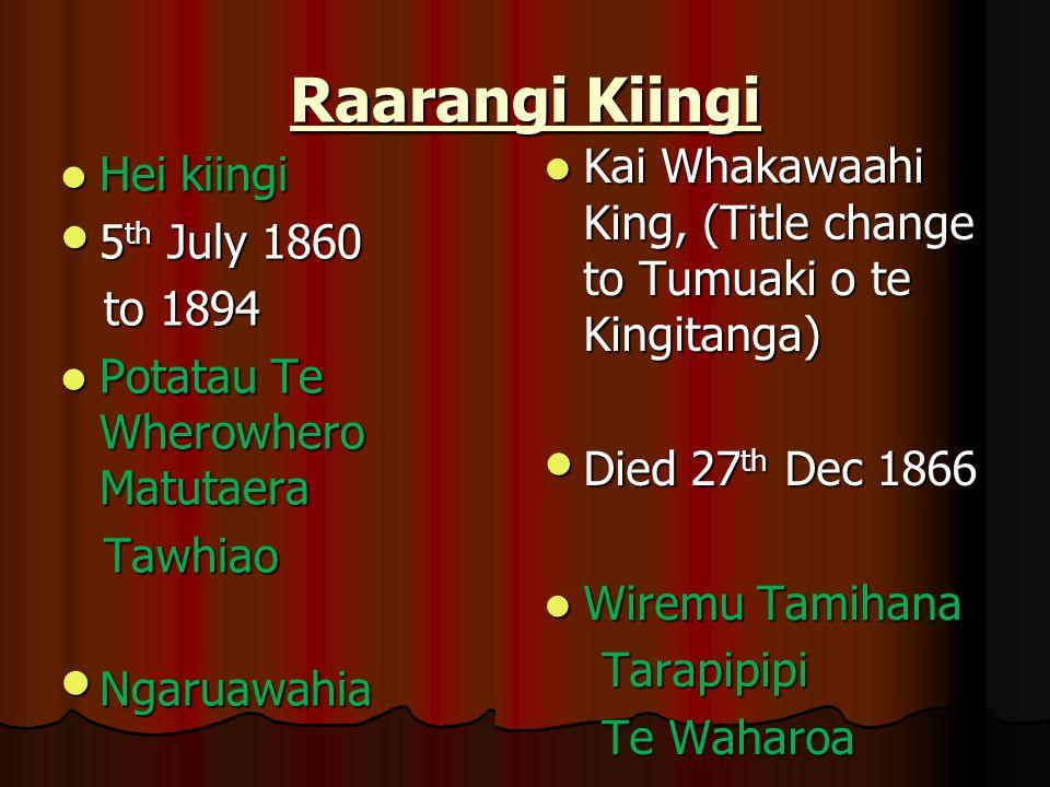 Raarangi Kiingi Kai Whakawaahi King, (Title change to Tumuaki o te Kingitanga) Died 27th Dec 1866.