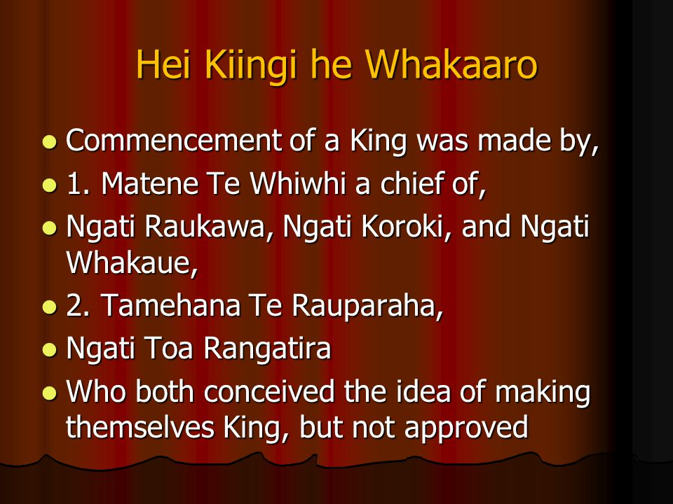 Hei Kiingi he Whakaaro Commencement of a King was made by,