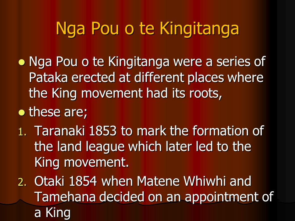 Nga Pou o te Kingitanga Nga Pou o te Kingitanga were a series of Pataka erected at different places where the King movement had its roots,