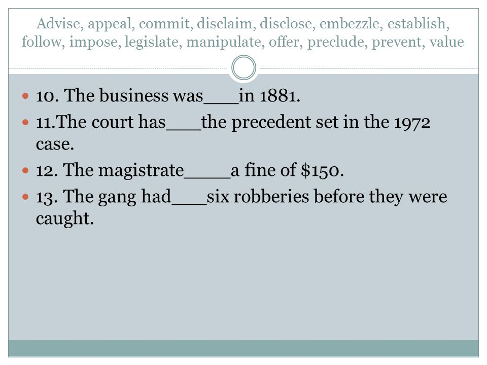 11.The court has___the precedent set in the 1972 case.