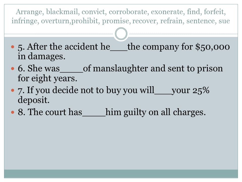 5. After the accident he___the company for $50,000 in damages.