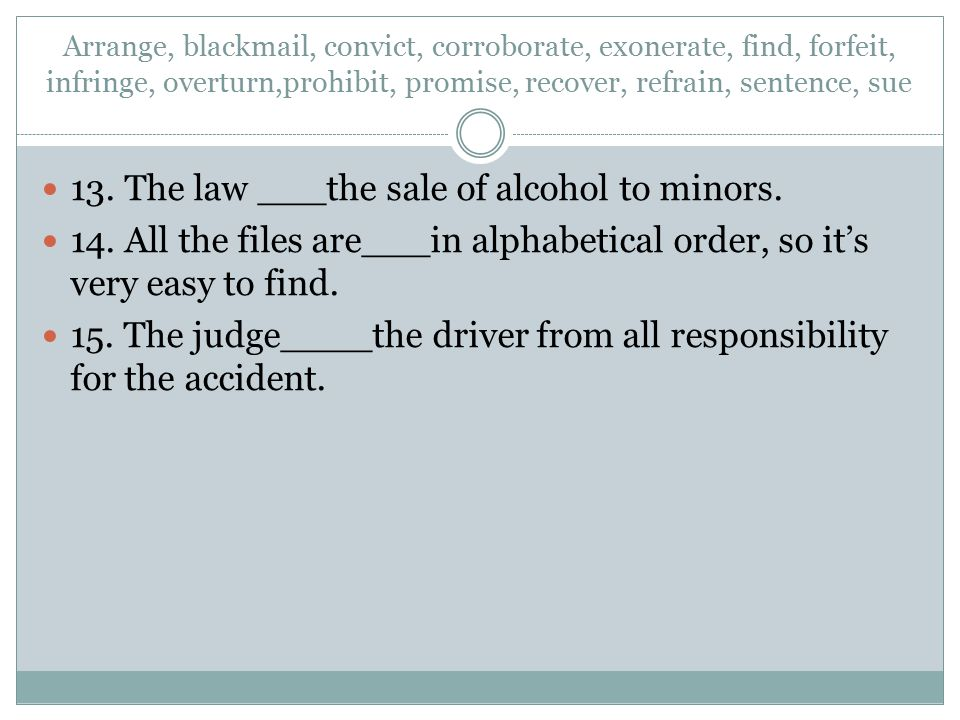13. The law ___the sale of alcohol to minors.