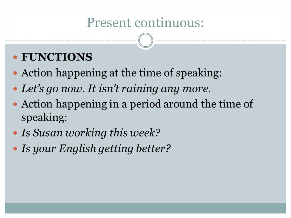 Present continuous: FUNCTIONS
