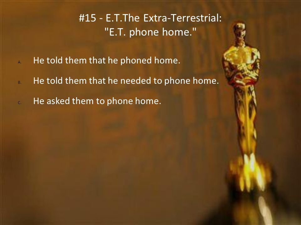 #15 - E.T.The Extra-Terrestrial: E.T. phone home.
