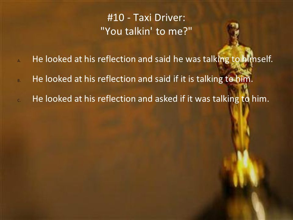 #10 - Taxi Driver: You talkin to me