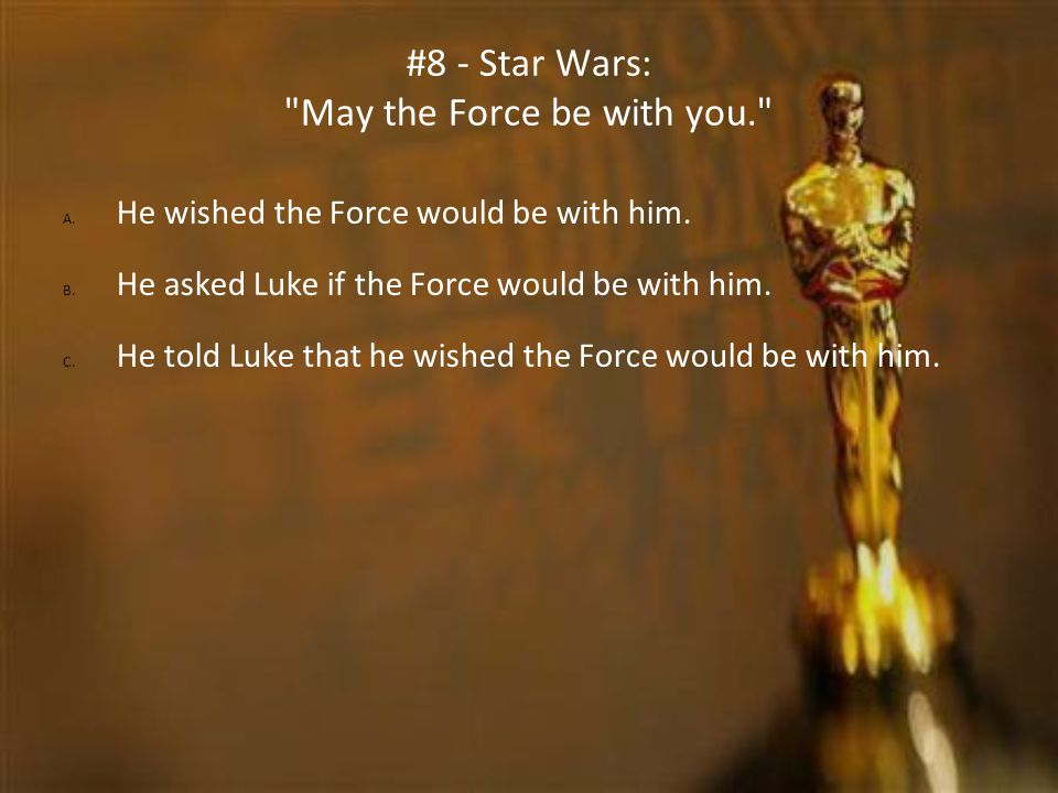 #8 - Star Wars: May the Force be with you.