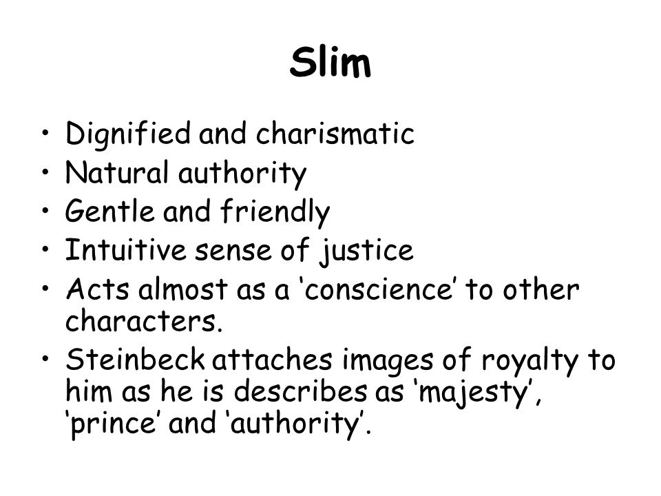 Slim Dignified and charismatic Natural authority Gentle and friendly