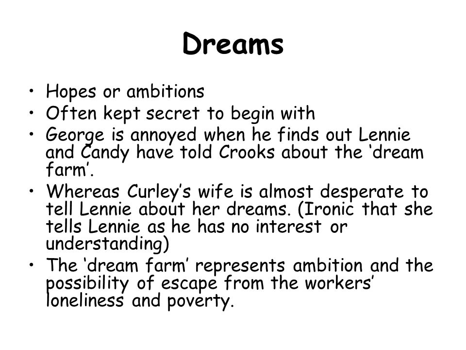 Dreams Hopes or ambitions Often kept secret to begin with