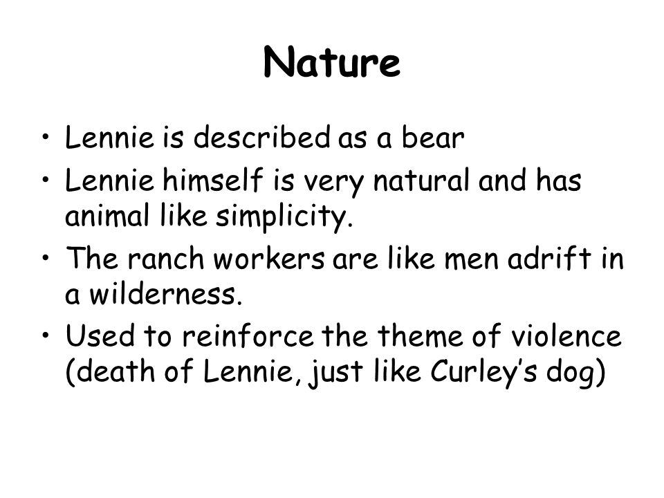 Nature Lennie is described as a bear
