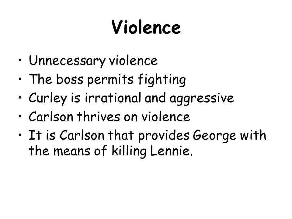 Violence Unnecessary violence The boss permits fighting