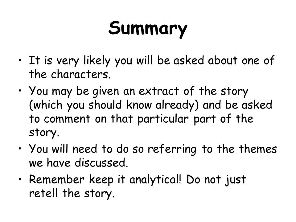 Summary It is very likely you will be asked about one of the characters.