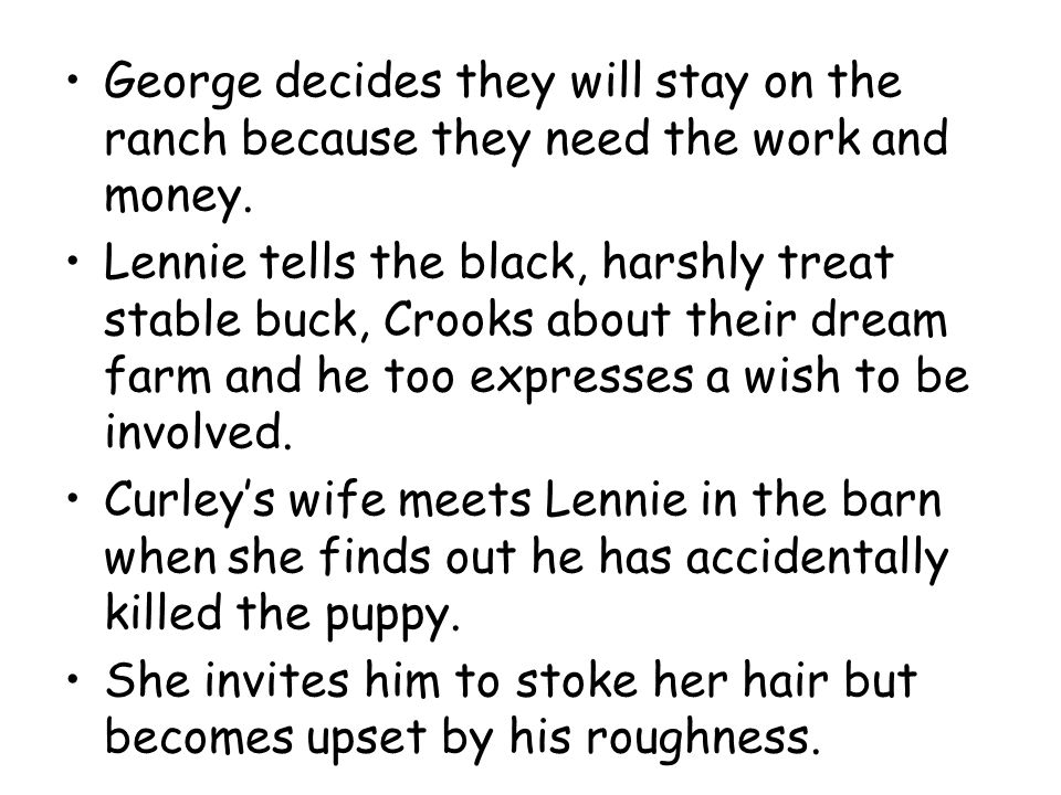 George decides they will stay on the ranch because they need the work and money.