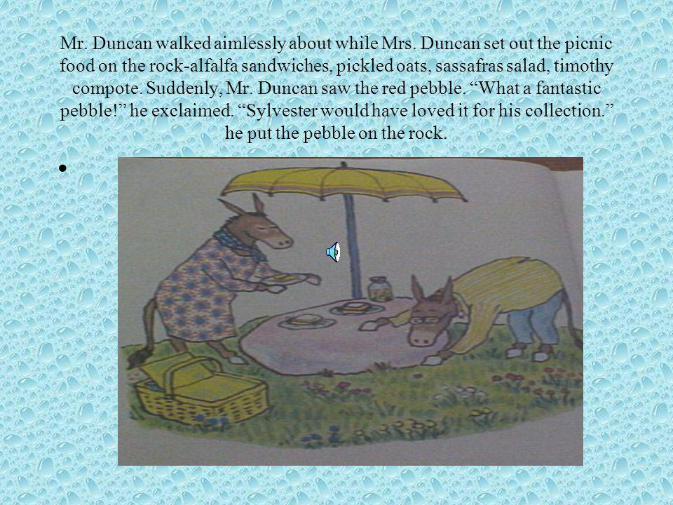 Mr. Duncan walked aimlessly about while Mrs