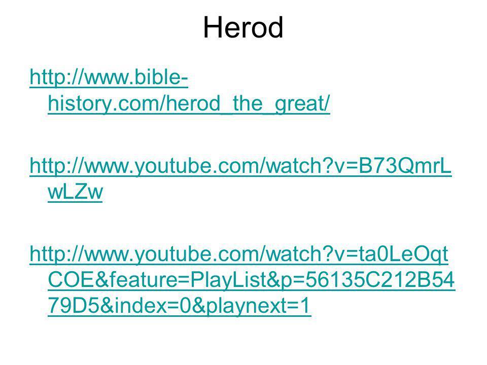 Herod http://www.bible-history.com/herod_the_great/