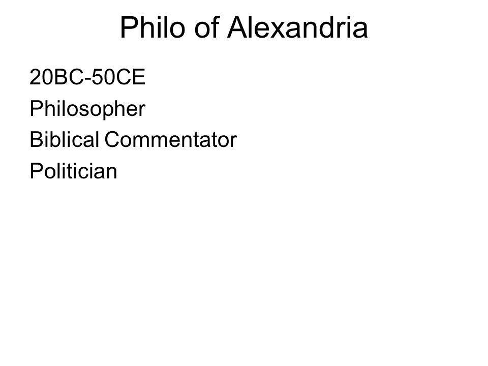 Philo of Alexandria 20BC-50CE Philosopher Biblical Commentator
