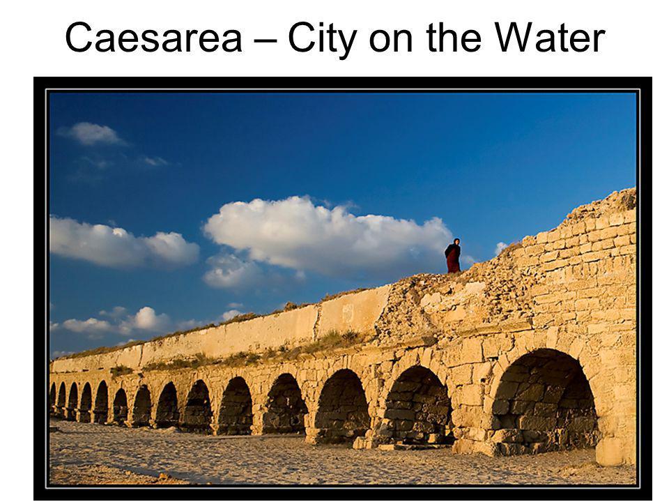 Caesarea – City on the Water