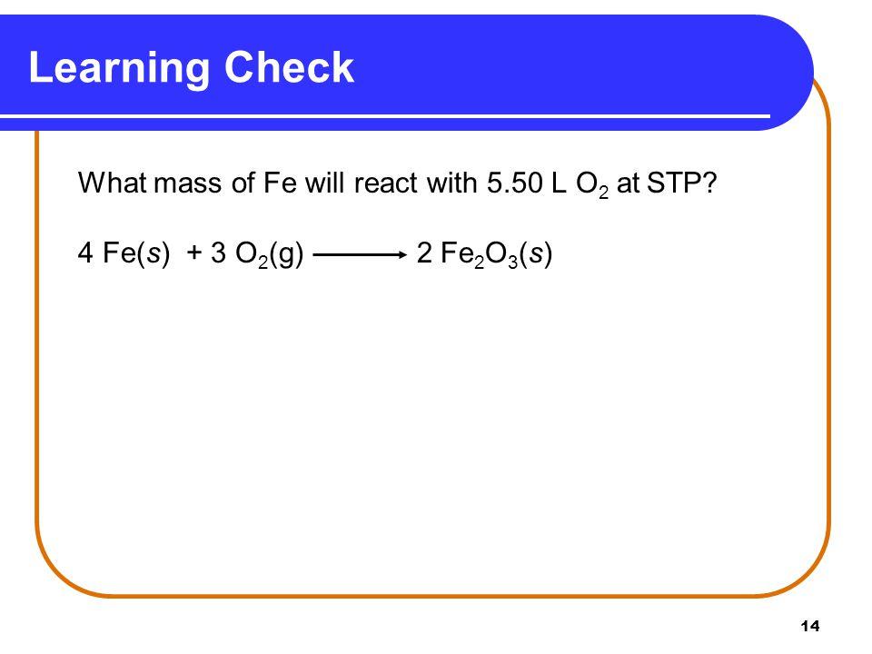 Learning Check 4 Fe(s) + 3 O2(g) 2 Fe2O3(s)