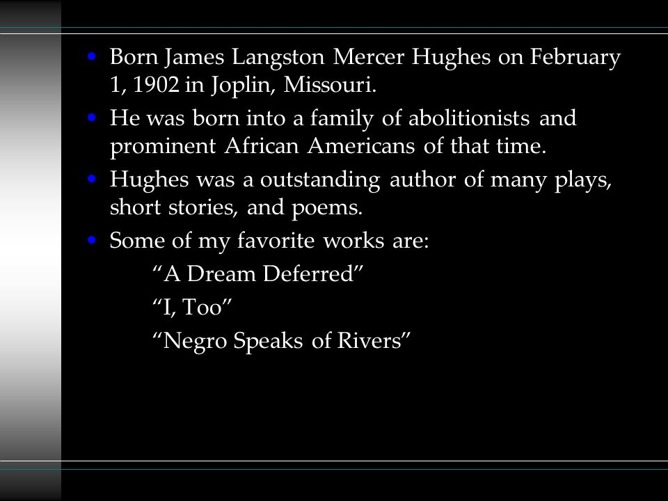 Born James Langston Mercer Hughes on February 1, 1902 in Joplin, Missouri.
