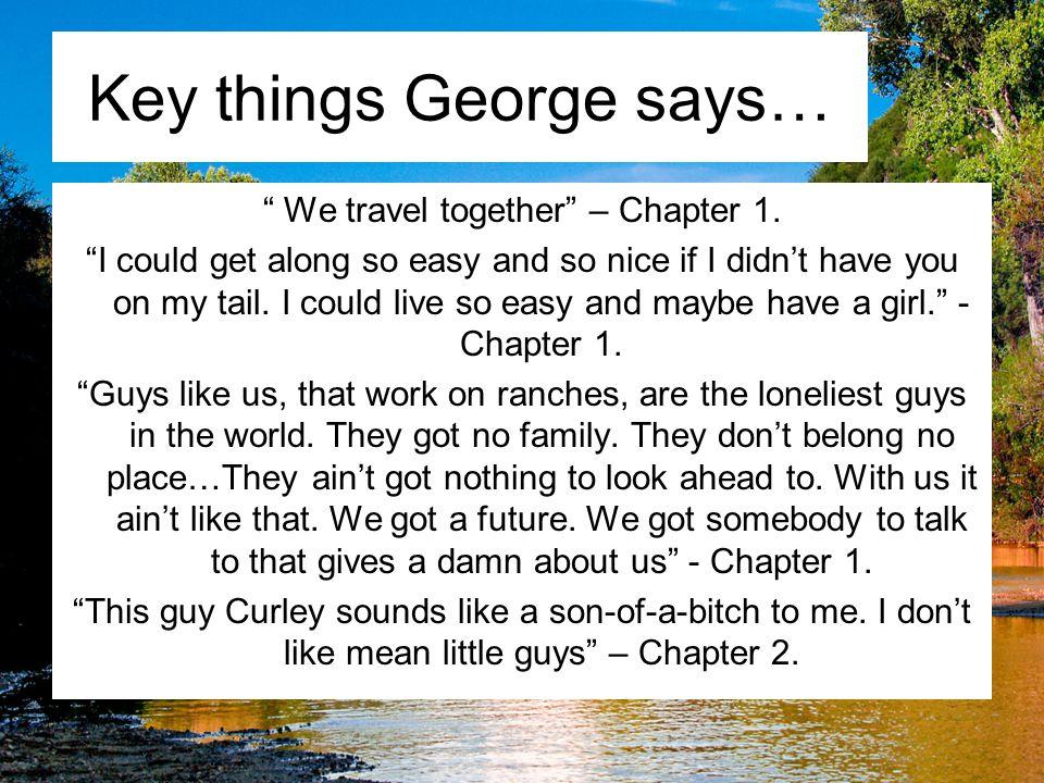 Key things George says…