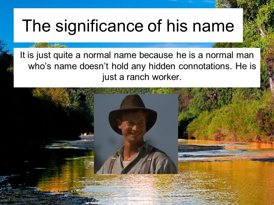 The significance of his name