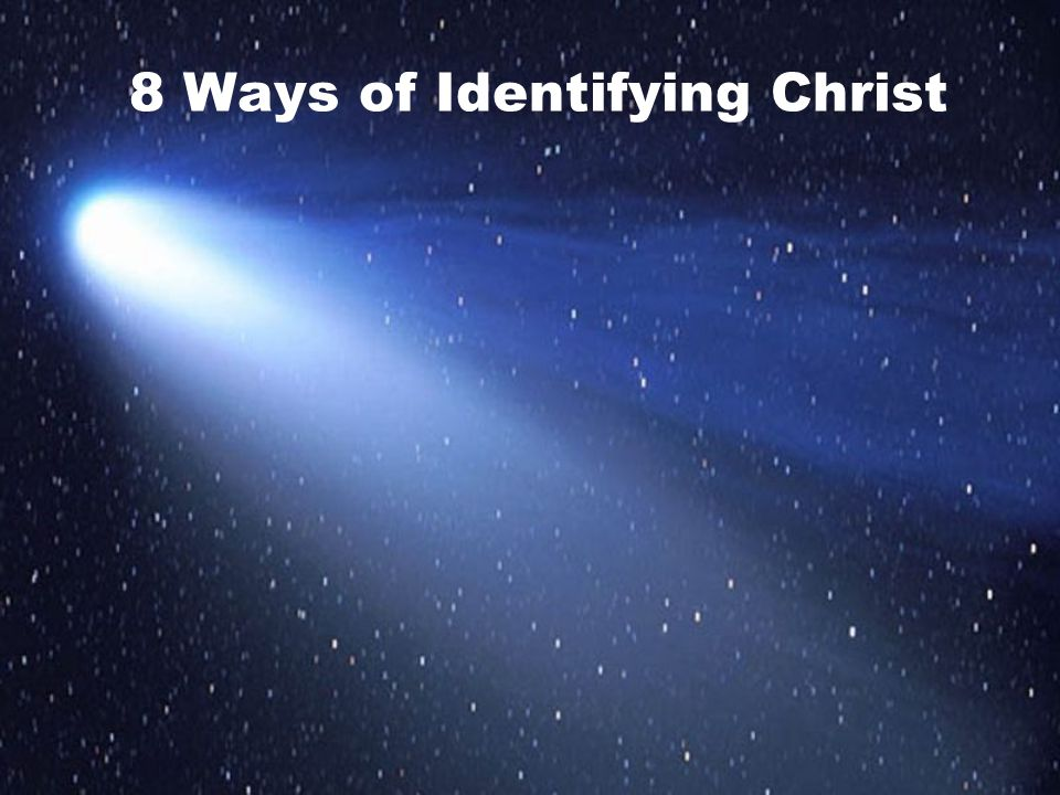 8 Ways of Identifying Christ