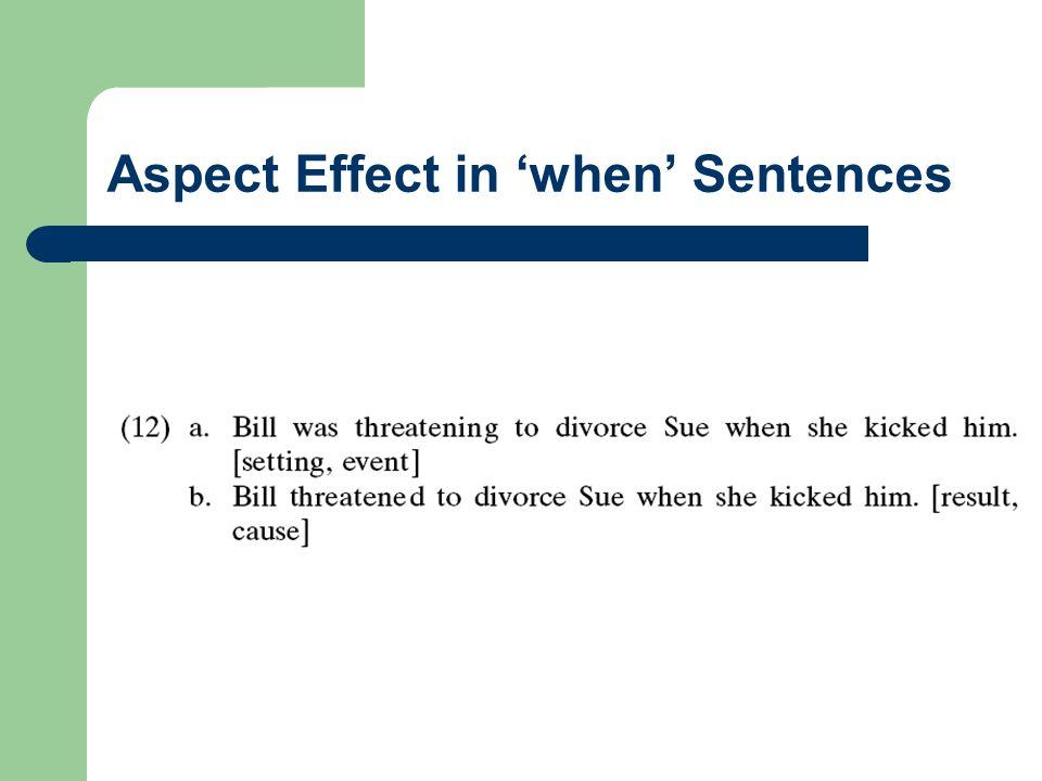 Aspect Effect in 'when' Sentences