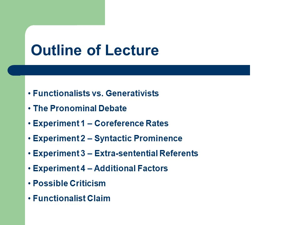 Outline of Lecture Functionalists vs. Generativists