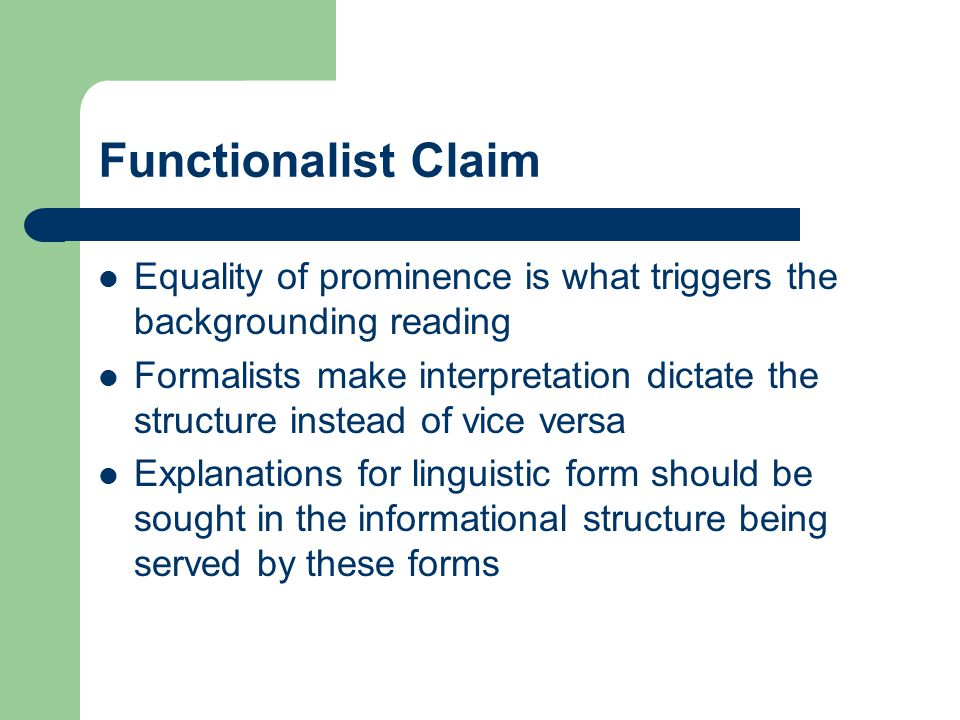 Functionalist Claim Equality of prominence is what triggers the backgrounding reading.