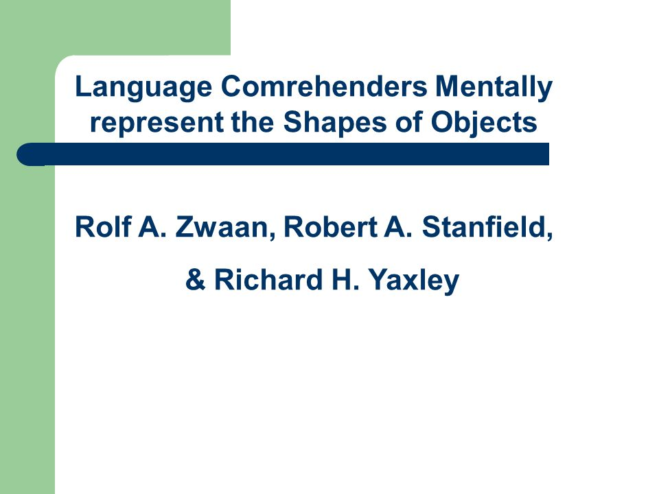 Language Comrehenders Mentally represent the Shapes of Objects
