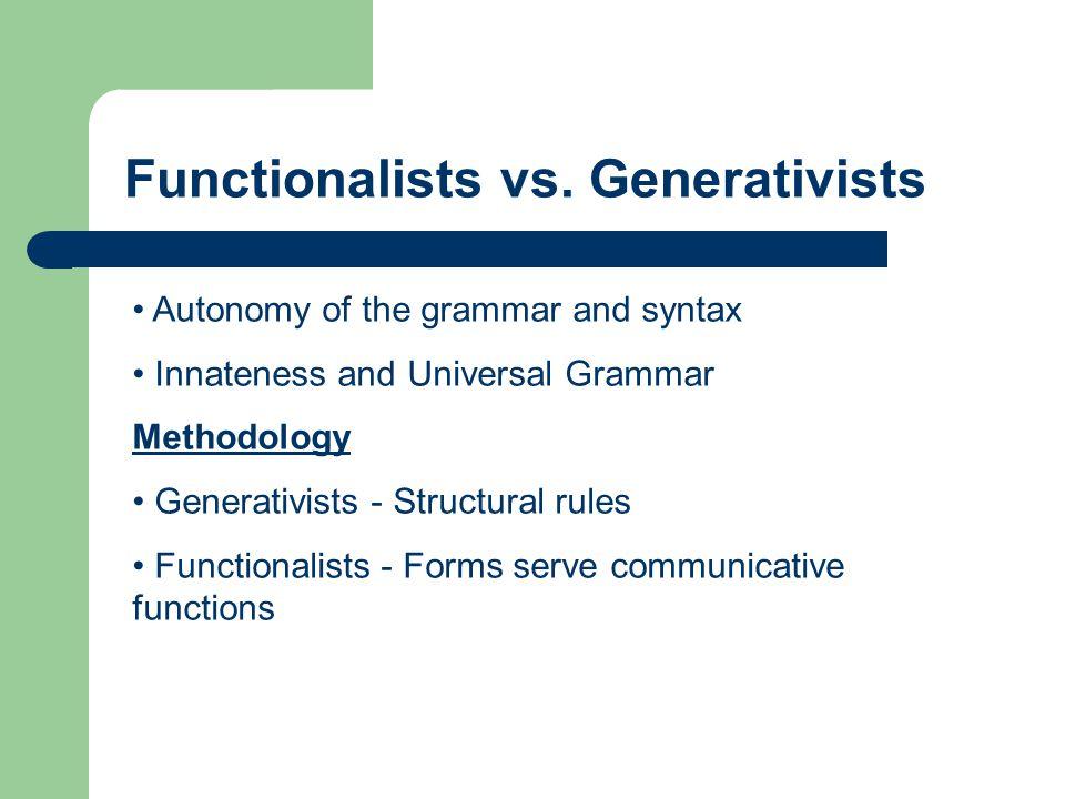 Functionalists vs. Generativists