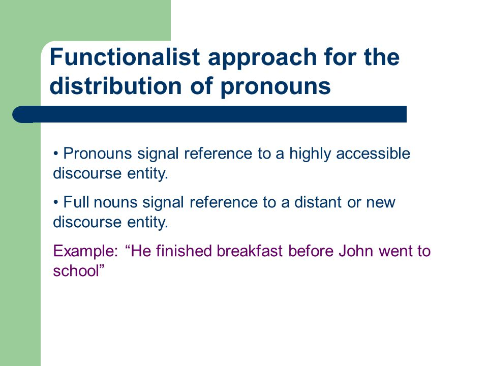 Functionalist approach for the distribution of pronouns