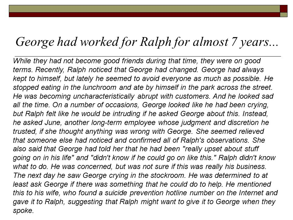 George had worked for Ralph for almost 7 years...