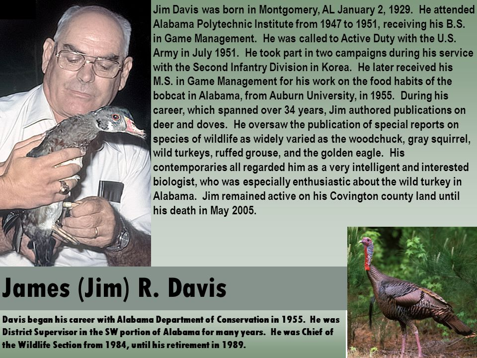 Jim Davis was born in Montgomery, AL January 2, 1929