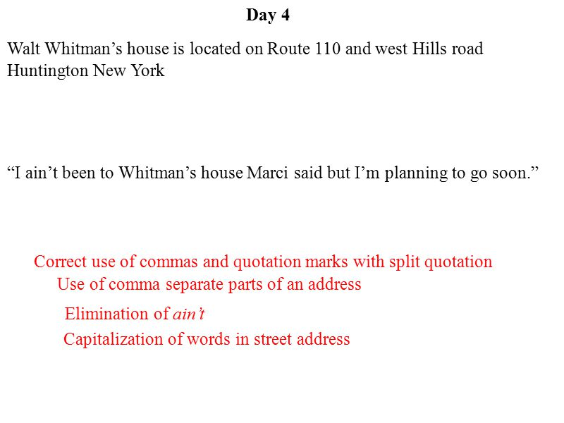 Day 4 Walt Whitman's house is located on Route 110 and west Hills road Huntington New York.