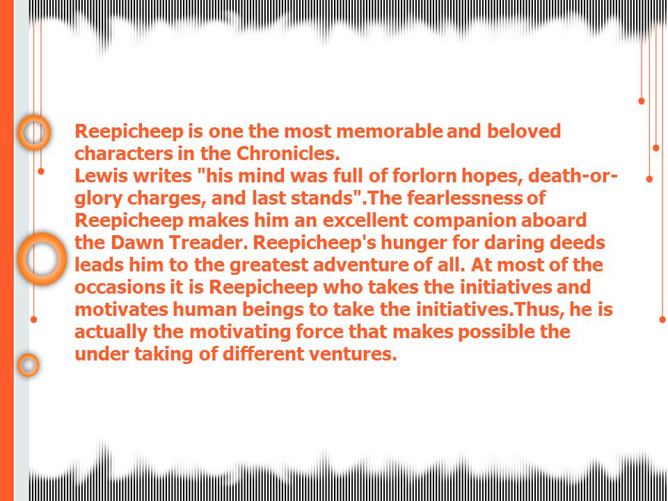 Reepicheep is one the most memorable and beloved characters in the Chronicles.