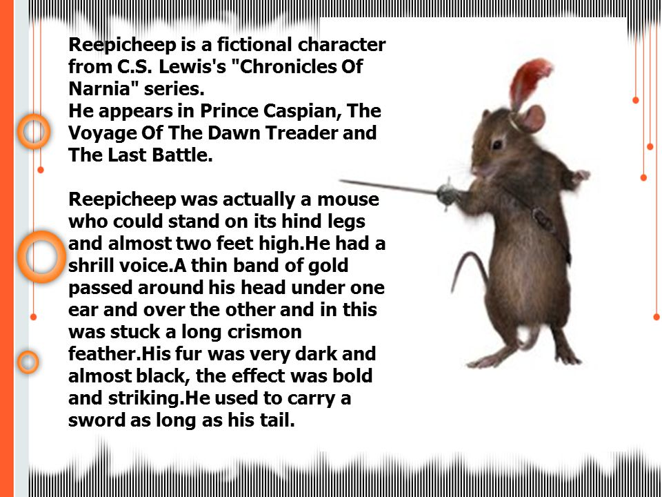 Reepicheep is a fictional character from C. S