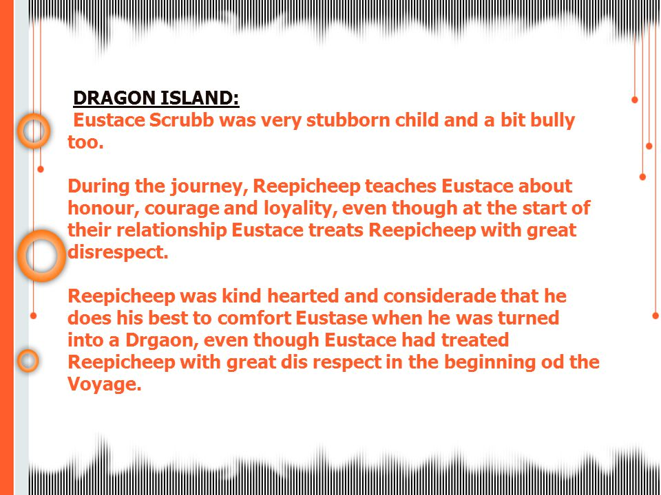 DRAGON ISLAND: Eustace Scrubb was very stubborn child and a bit bully too.
