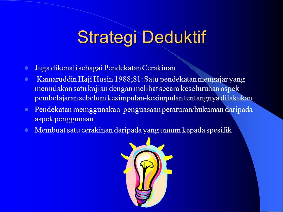 Strategi Deduktif Juga dikenali sebagai Pendekatan Cerakinan
