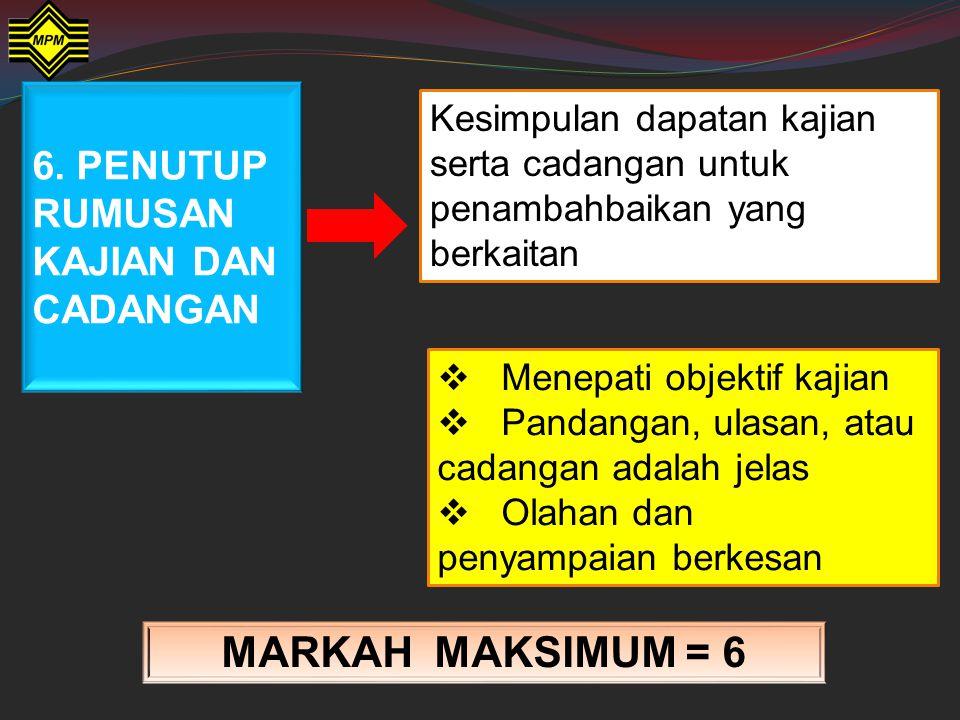 MARKAH MAKSIMUM = 6 6. PENUTUP RUMUSAN KAJIAN DAN CADANGAN