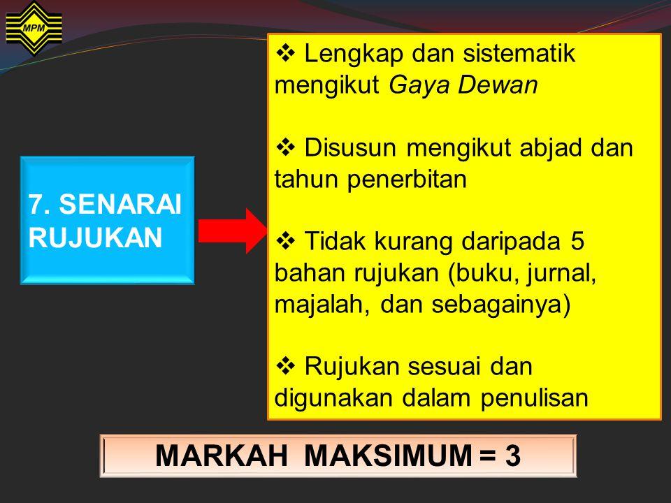 MARKAH MAKSIMUM = 3 7. SENARAI RUJUKAN