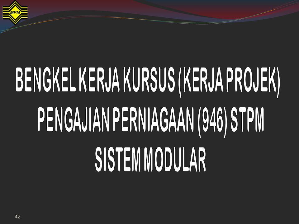 BENGKEL KERJA KURSUS (KERJA PROJEK) PENGAJIAN PERNIAGAAN (946) STPM