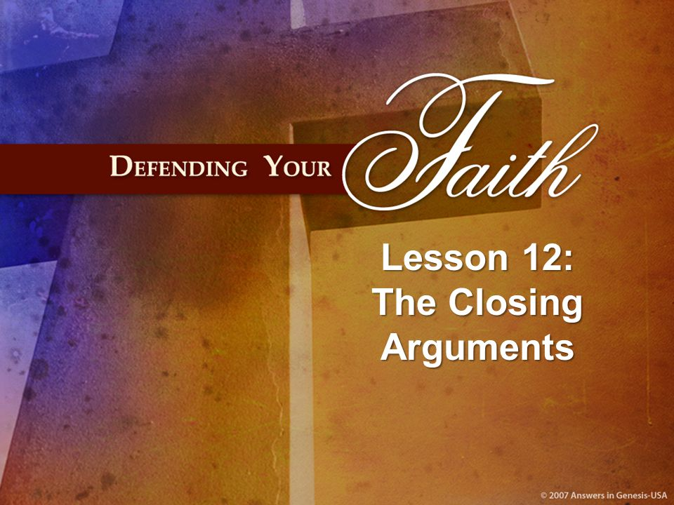 Lesson 12: The Closing Arguments
