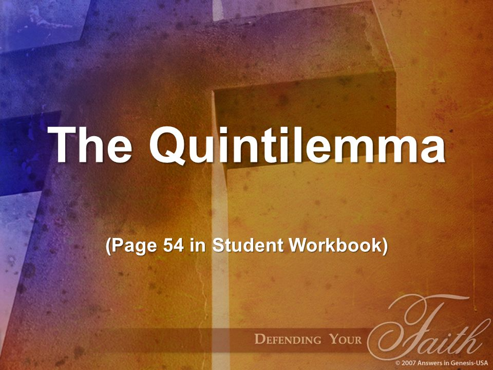 The Quintilemma (Page 54 in Student Workbook)