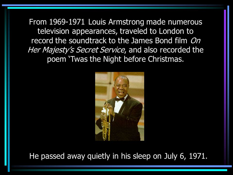 He passed away quietly in his sleep on July 6, 1971.