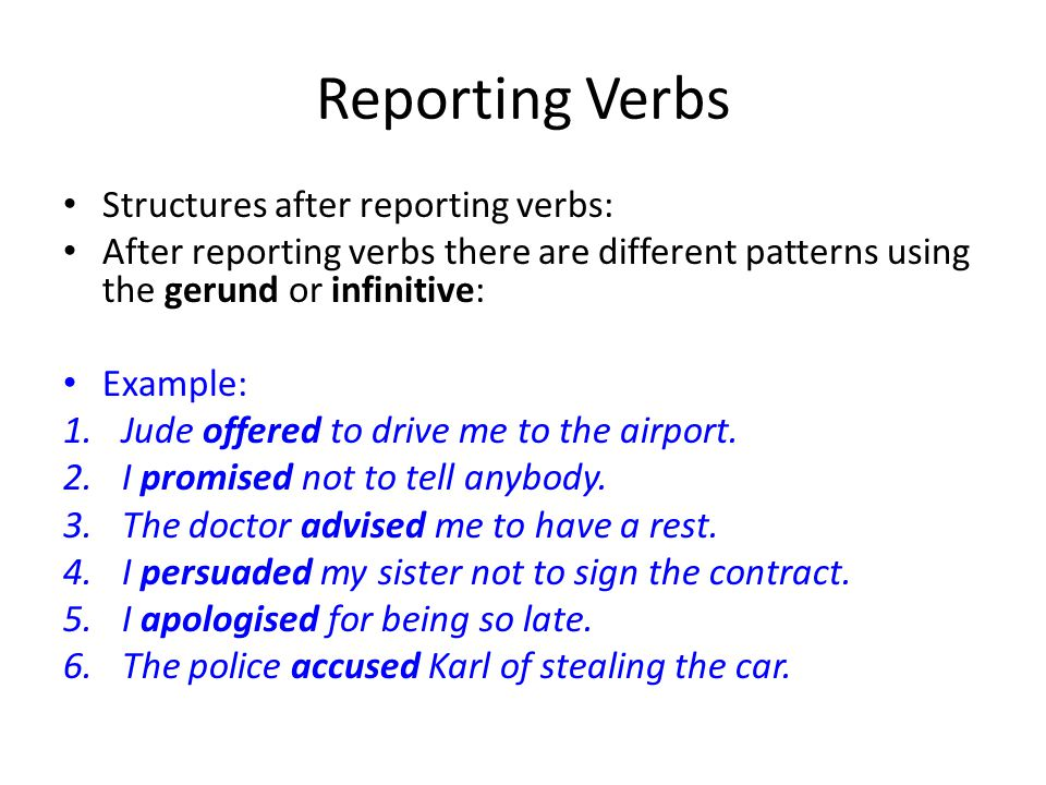 Reporting Verbs Structures after reporting verbs: