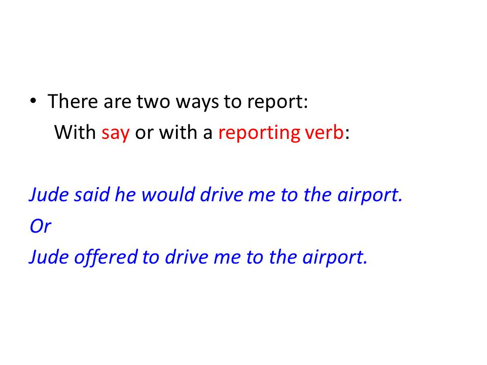 There are two ways to report: