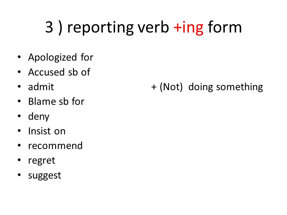 3 ) reporting verb +ing form