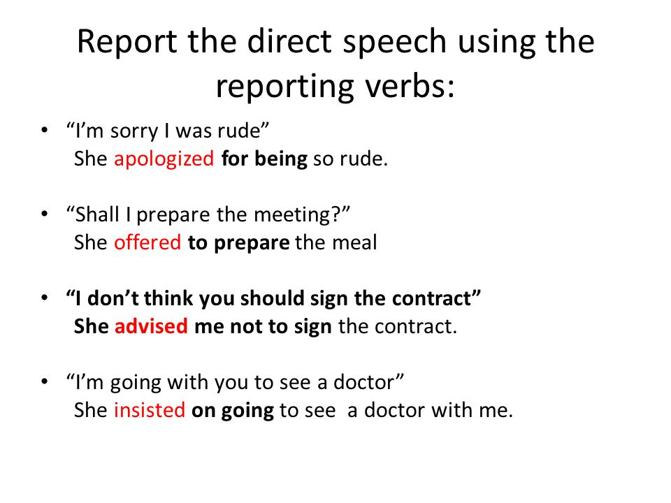Report the direct speech using the reporting verbs: