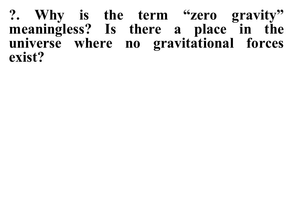 Why is the term zero gravity meaningless
