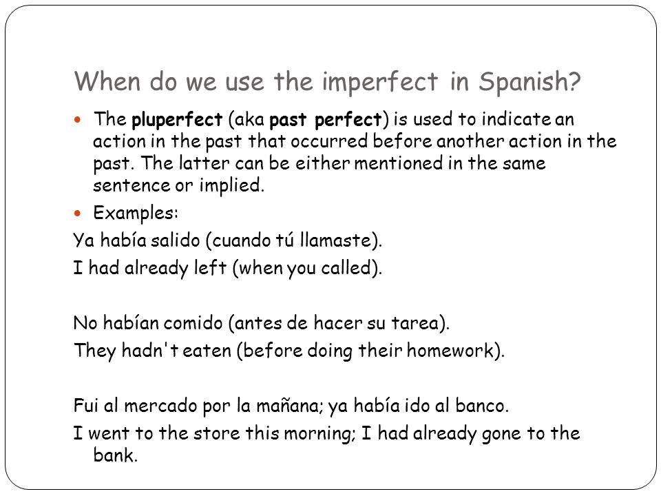 When do we use the imperfect in Spanish